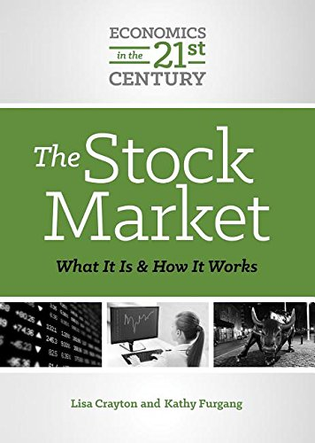 The Stock Market: What It Is and How It Works (Economics in the 21st Century)