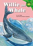 Willie the Whale, Joy Oades, 1404805575