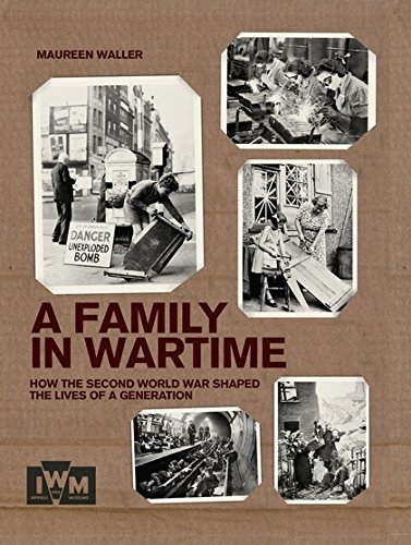 Download A Family in Wartime: How the Second World War Shaped the Lives of a Generation ebook