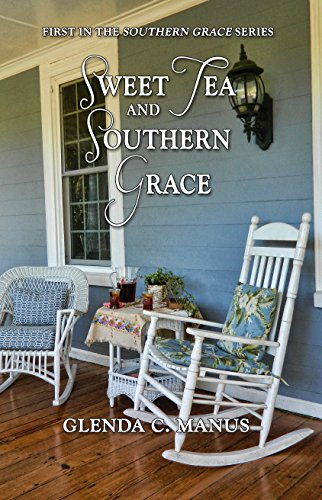 Sweet Tea and Southern Grace by [Manus, Glenda]