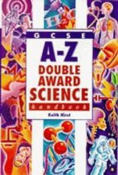 GCSE A-Z Double Science Handbook (Complete A-Z)
