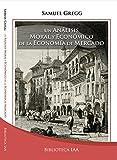 Un análisis moral y económico de la Economía de Mercado: Fundamentos y Desafíos en una Era Global (Biblioteca Instituto Acton nº 11) (Spanish Edition)