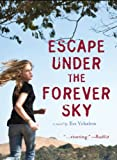 Escape under the Forever Sky, Eve Yohalem, 0811878740