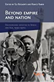 img - for Beyond Empire and Nation: The Decolonization of African and Asian societies, 1930s-1970s (Verhandelingen) book / textbook / text book