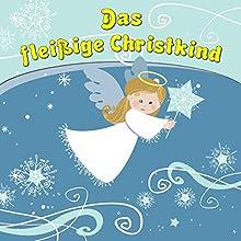 Das fleißige Christkind Hörbuch von Bettina Barth Gesprochen von: Bettina Barth