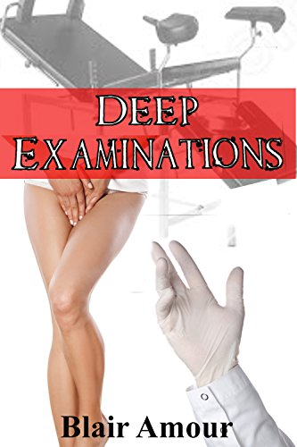 Deep Examinations: Doctors Medical Play Erotic First (Gynecological Instruments)