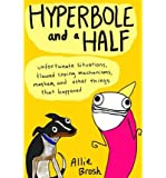 BY Brosh, Allie ( Author ) [ Hyperbole and a Half ] 10-2013 Paperback