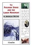 The Pullman Strike and the Labor Movement in American History, R. Conrad Stein, 0766013006