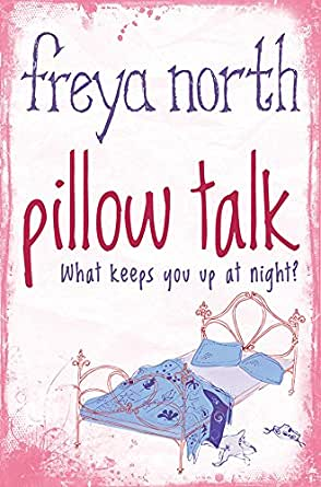 Pillow talk kindle edition by freya north literature fiction kindle price 299 fandeluxe