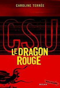 CSU : Crime Support Unit : Le Dragon rouge par Terrée