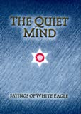 The Quiet Mind, White Eagle Staff, 0854871047