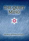 The Quiet Mind, White Eagle Staff, 0854871047
