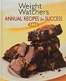 Weight Watchers Annual Recipes for Success 2003, Weight Watchers International, Inc. Staff, 084872545X