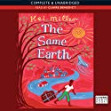 The Same Earth Audiobook by Kei Miller Narrated by Clare Benedict