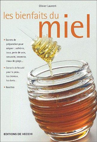 Les bienfaits du miel Broché – 24 mai 2005 Olivier Laurent De Vecchi 273281234X Alimentation