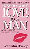 How to Make Love to a Man, Alexandra Penney, 044013529X