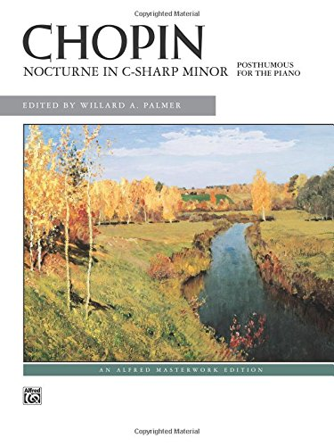 Frederic Chopin Sheet Music - Nocturne in C-sharp minor (Posth.): Sheet (Alfred Masterwork Edition)