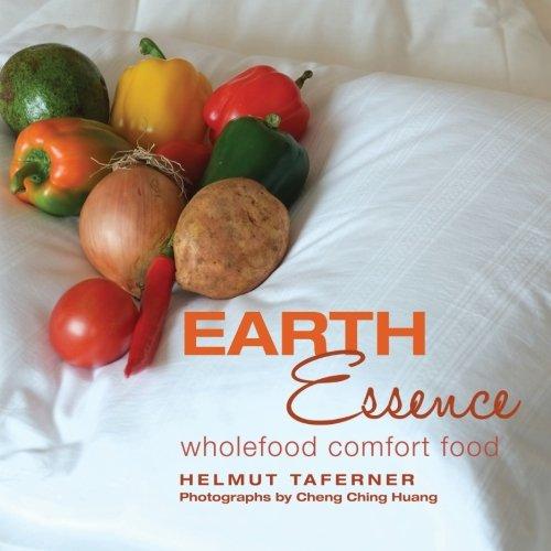 Earth Essence: Wholefood Comfort food by Helmut Taferner