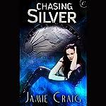 Chasing Silver | Jamie Craig