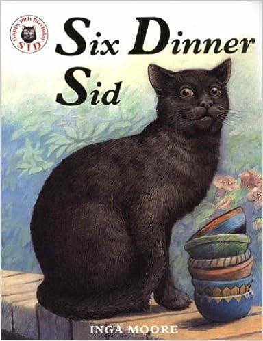 Six Dinner Sid: Amazon.co.uk: Moore, Inga: Books