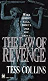 The Law of Revenge, Theresa Collins, 0804116849