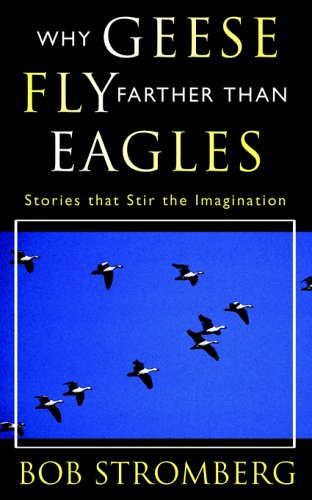 Download Why Geese Fly Farther Than Eagles ebook