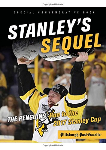 Stanleys Sequel  The Penguins Run To The 2017 Stanley Cup