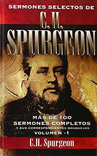 Sermones selectos de C. H. Spurgeon Vol. 1 (Spanish Edition)