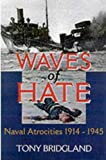 img - for Waves of Hate: Naval Atrocities 1914-1945 book / textbook / text book