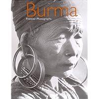 Burma: Frontier Photographs 1918-1935
