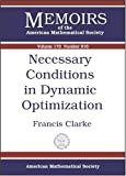 Necessary Conditions in Dynamic Optimization, Francis Clarke, 0821835912