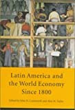 img - for Latin America and the World Economy since 1800 (David Rockefeller Centre for Latin American Studies) book / textbook / text book