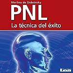 PNL [Spanish Edition]: La técnica del éxito | Merlina de Dobrinsky