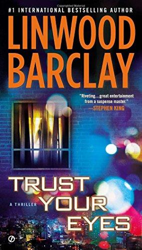 Trust Your Eyes [Linwood Barclay] (Tapa Blanda)