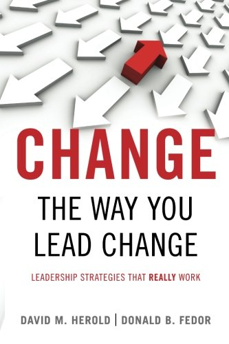<I>Change</I> the Way You Lead Change: Leadership Strategies that REALLY Work (Stanford Business Books (Pape