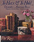 img - for To Have and to Hold : Decorative American Boxes book / textbook / text book