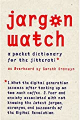 Jargon Watch: A Pocket Dictionary for the Jitterati Hardcover