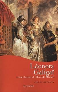 Léonora Galigaï : âme damnée de Marie de Médicis