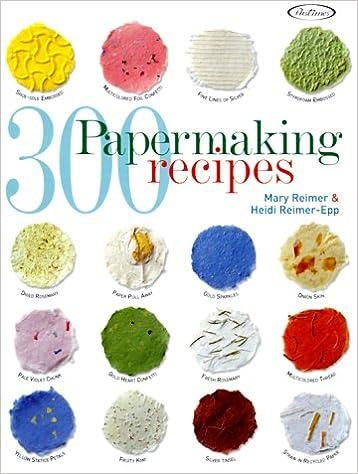 Amazon com: 300 Papermaking Recipes (0744527104369): Mary