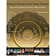 Elegant Glass with Corn Flower: Imperial Candlewick, Heisey, Tiffin & More (Schiffer Book for Collectors)
