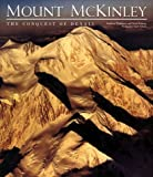 Mount McKinley: The Conquest of Denali Hardcover – May 1, 2000