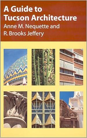 A Guide to Tucson Architecture: Anne M. Nequette, R. Brooks ...