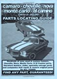 img - for Camaro / Chevelle / Nova / Monte Carlo / El Camino / Chevy II / Malibu Parts Locating Guide book / textbook / text book