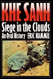 Khe Sanh : Siege in the Clouds, an Oral History, Hammel, Eric, 0935553304