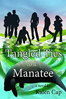 Tangled Ties to a Manatee by [Cap, Kalen ]