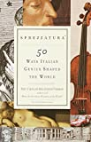 50 british artists - Sprezzatura: 50 Ways Italian Genius Shaped the World