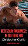 Necessary Roughness: In The Tight End (Rough Alpha Males Book 1)