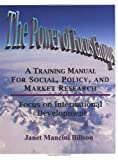 The Power of Focus Groups : A Training Manual for Social, Policy, and Market Research - Focus on International Development, Billson, Janet Mancini, 0970007531