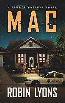 MAC: A Prequel Novella (School Marshal Novels) by [Lyons, Robin]
