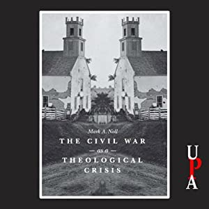 The Civil War as a Theological Crisis Audiobook